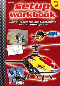 RC-Heli-Action Setup Workbook Volume II
