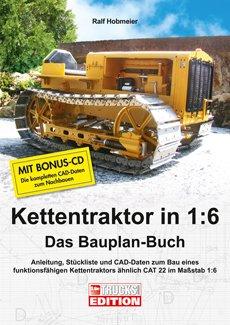 Kettentraktor in 1:6 – Das Bauplan-Buch